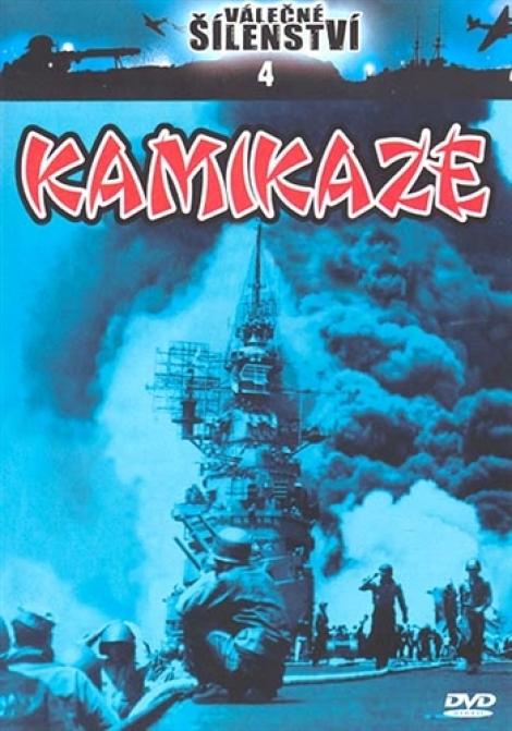 KAMIKAZE - Válečné šílenství 4.