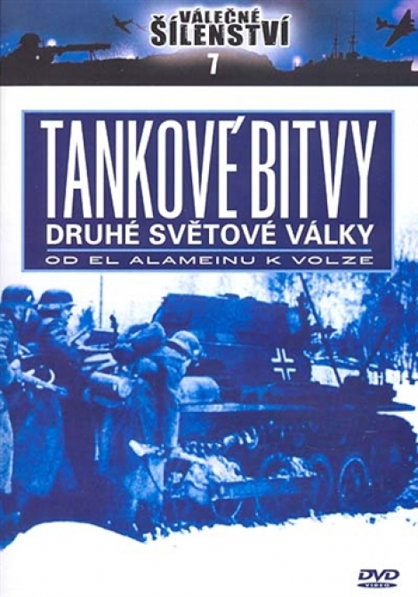 TANKOVÉ BITVY DRUHÉ SVĚTOVÉ VÁLKY - Válečné šílenství 7.