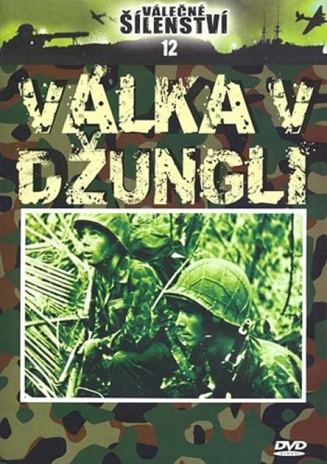VÁLKA V DŽUNGLI - Válečné šílenství 12.