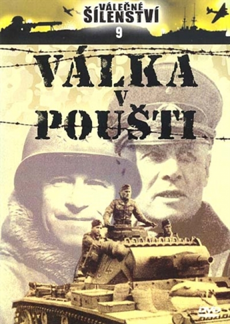 VÁLKA V POUŠTI - Válečné šílenství 9.