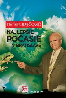 NAJLEPŠIE POČASIE V BRATISLAVE - Jurčovič Peter
