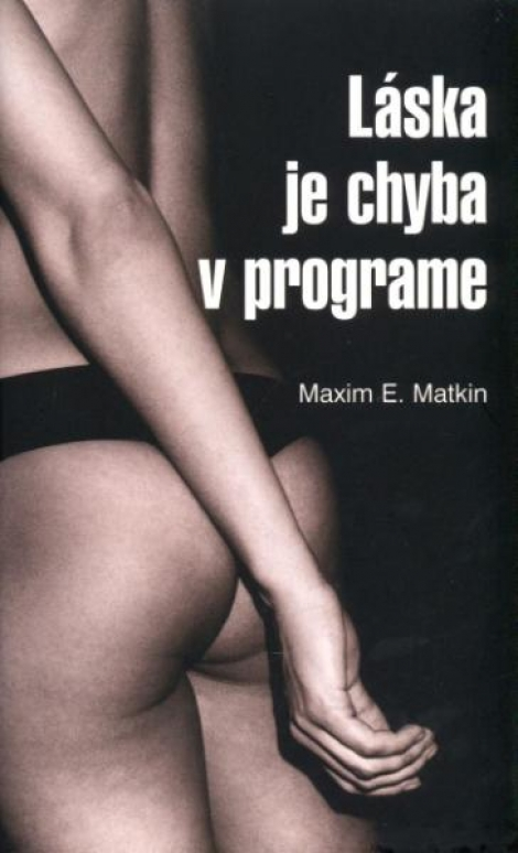 LÁSKA JE CHYBA V PROGRAME - Matkin Maxim E.