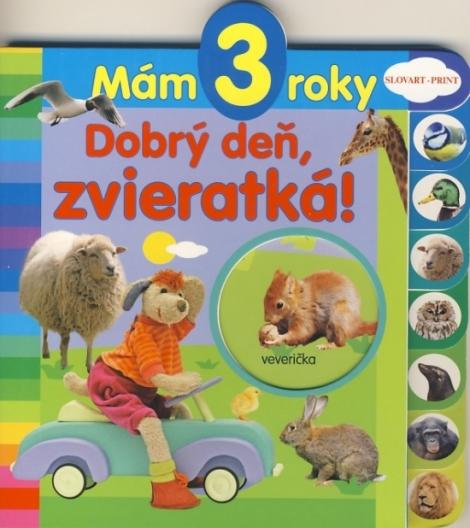 Mám 3 roky - Dobrý deň, zvieratká! - Neznámy