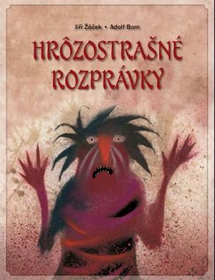 HRÔZOSTRAŠNÉ ROZPRÁVKY - Žáček Jiří, Born Adolf
