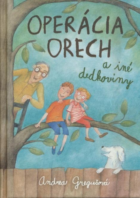 OPERÁCIA ORECH A INÉ DEDKOVINY - Gregušová Andrea