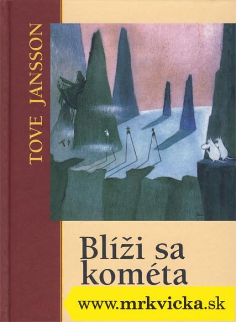 BLÍŽI SA KOMÉTA - Jansson Tove