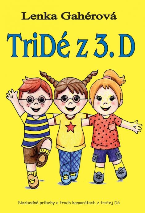 Tridé z 3. D - Nezbedné príbehy o troch kamarátoch