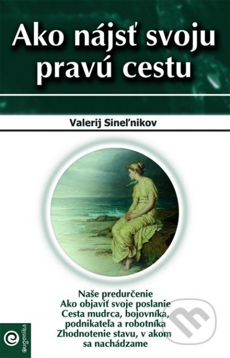 Ako nájsť svoju pravú cestu - Valerij Sineľnikov