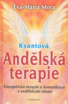Kvantová andělská terapie - Eva-Marie Mora