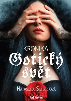GOTICKÝ SVĚT - Natasha Scharfová