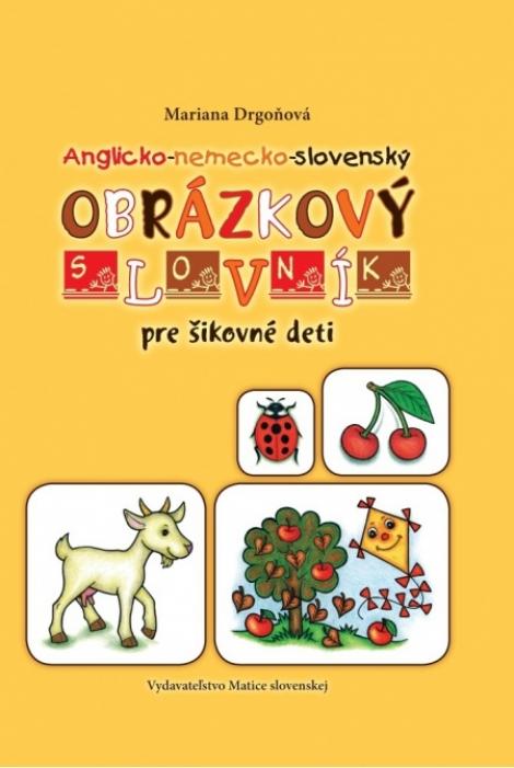 Anglicko-nemecko-slovenský obrázkový slovník pre šikovné deti - Mariana Drgoňová