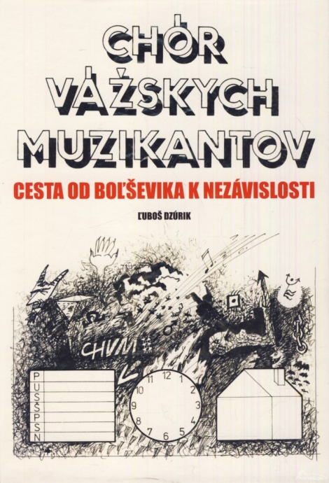 CHÓR VÁŽSKYCH MUZIKANTOV + CD TUNEL - Dzúrik Ľuboš