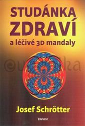 Studánka zdraví a léčivé 3D mandaly - Josef Schrötter