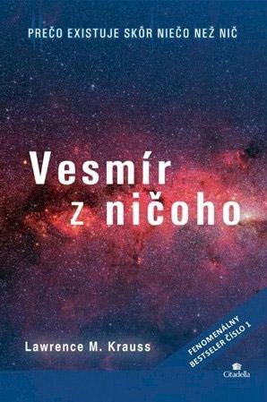 Vesmír z ničoho - Lawrence M. Krauss
