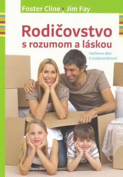 Rodičovstvo s rozumom a láskou - Foster Cline, Jim Fay