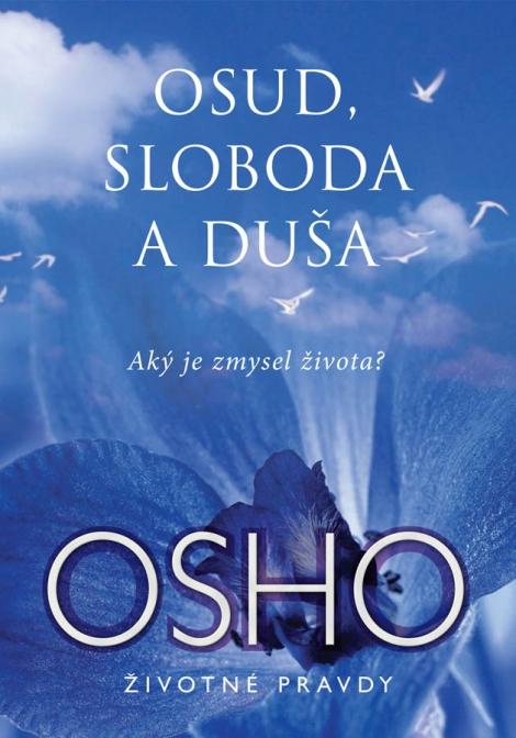 Osud, sloboda a duša - Osho