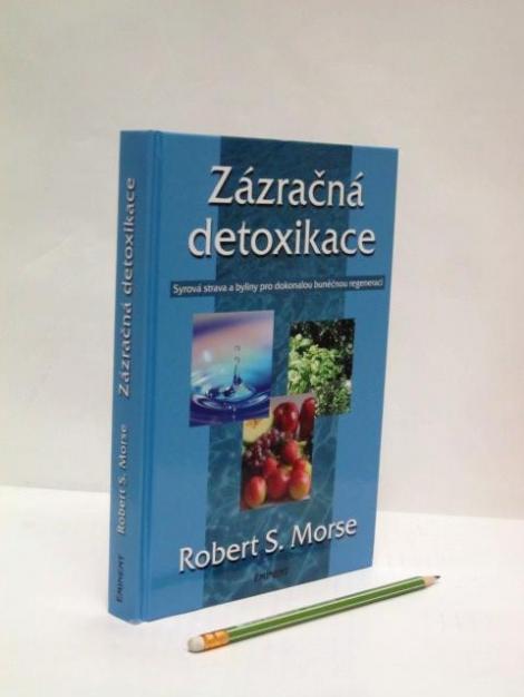 Zázračná detoxikace - Robert S. Morse