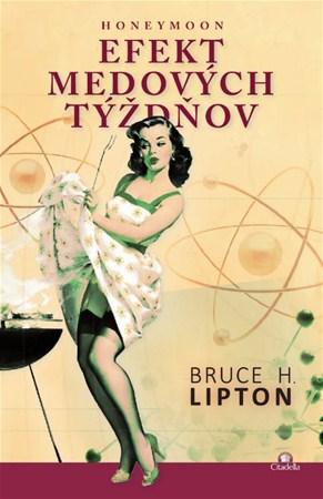 Efekt medových týždňov - Bruce H. Lipton
