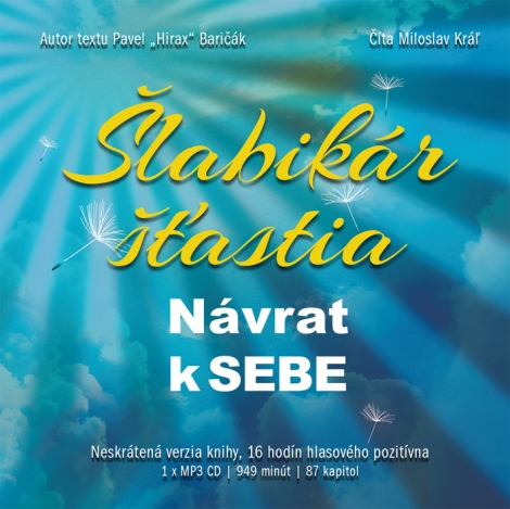 Šlabikár šťastia 1. (audiokniha) - Baričák Hirax Pavel, Miloslav Kráľ