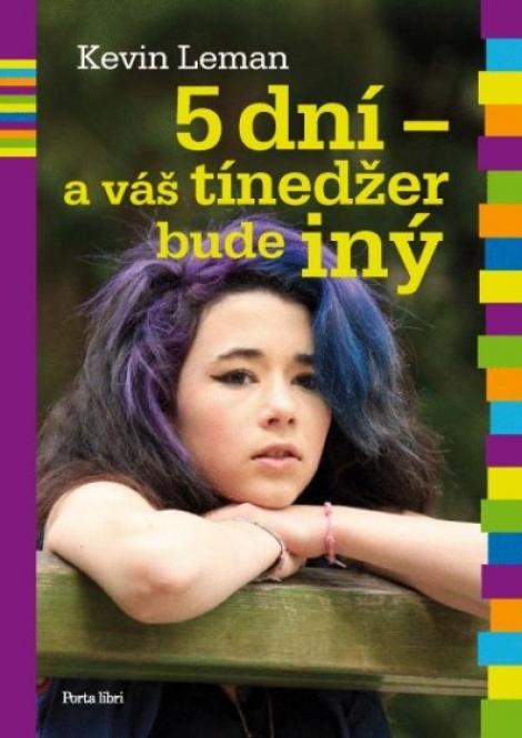 5 dní - a váš tínedžer bude iný - Ako na tínedžera