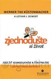 ZJEDNODUŠTE SI ŽIVOT - Küstenmacher Werner Tiki, Seiwert Lothar J.