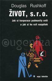ŽIVOT, S.R.O. - Rushkoff Douglas