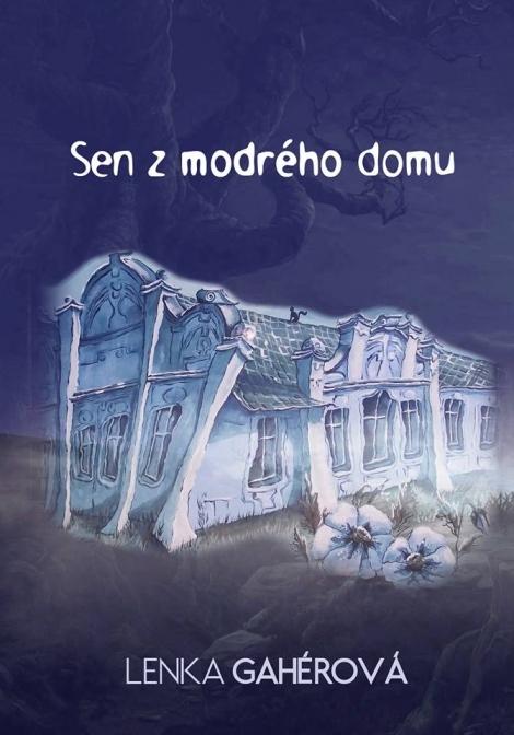 Sen z modrého domu - Gahérová Lenka
