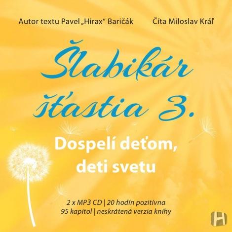 Šlabikár šťastia 3 - Baričák Hirax Pavel, Miloslav Kráľ