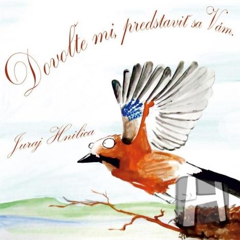 Hnilica Juraj - Dovoľte mi, predstaviť sa Vám (CD)