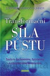 TRANSFORMAČNÍ SÍLA PŮSTU - Buhner Stephen Harrod