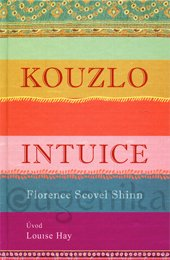 KOUZLO INTUICE - Scovel Shinn Florence, Hay Louise L.