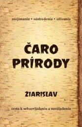 """Čaro prírody - Švický """"Žiarislav"""