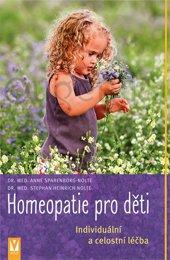 HOMEOPATIE PRO DĚTI - Sparenborg-Nolte Anne, Dr. Med., Nolte Stephan Heinrich, Dr. Med.