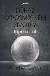 EXPERIMENT - DŮKAZ O POSMRTNÉM ŽIVOTE?