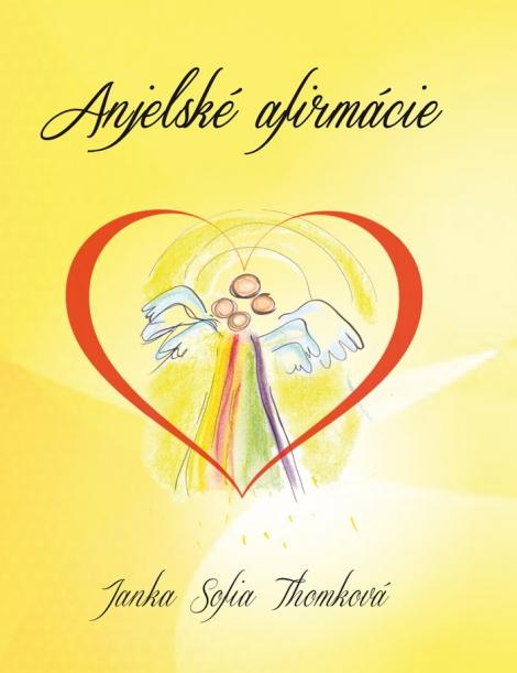 Anjelské afirmácie - Afirmácie