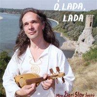 Žiarislav a bytosti - Ó Lada, Lada