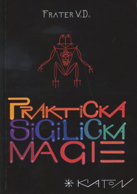 Praktická sigilická magie - V.D. Frater