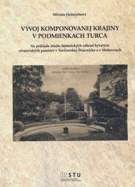 Vývoj komponovanej krajiny v podmienkach Turca - Miriam Heinrichová