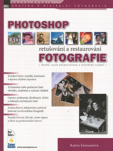 Photoshop retušování a restaurování fotografie - Katrin Eismannová