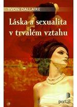 Láska a sexualita v trvalém vztahu - Yvon Dallaire