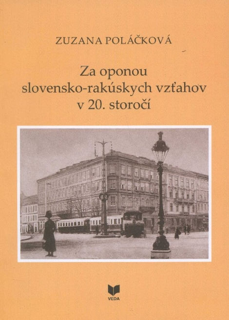 Za oponou slovensko-rakúskych vzťahov - Zuzana Poláčková