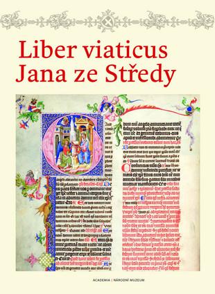 Liber viaticus Jana ze Středy - Pavel Brodský, Marta Vaculínová