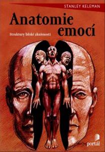 Anatomie emocí - Stanley Keleman
