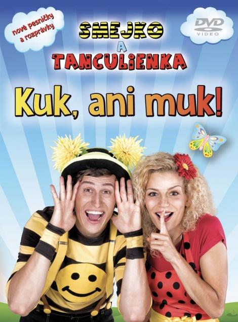Smejko a Tanculienka: Kuk, ani muk! DVD - nové pesničky a rozprávky