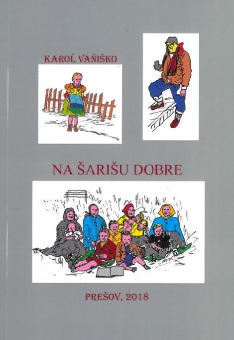 Na Šarišu dobre - Karoľ Vaňiško
