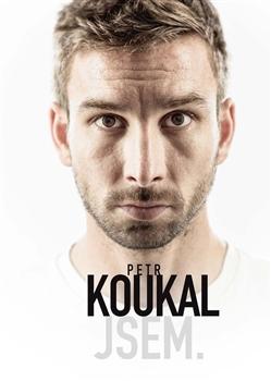 Petr Koukal: Jsem. - Petr Koukal, Martin Moravec