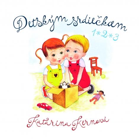 Detským srdiečkam 1, 2, 3 - Katarína Kernová