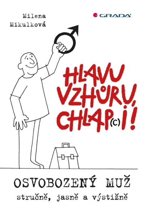 Hlavu vzhůru, chlap(c)i! - Milena Mikulková