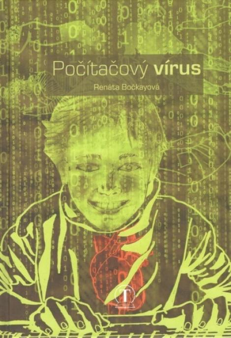 Počítačový vírus - Renáta Bočkayová, Michala Lenčová