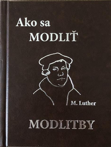 Ako sa modliť. Modlitby (koženka) - Martin Luther